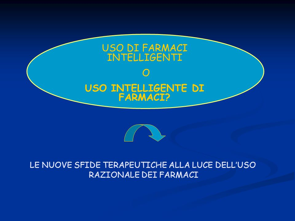 USO INTELLIGENTE DI FARMACI