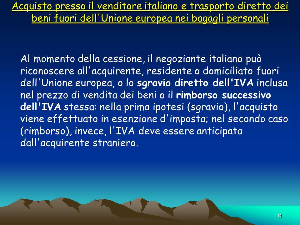 Acquisto presso il venditore italiano e trasporto diretto dei beni fuori dell Unione europea nei bagagli personali