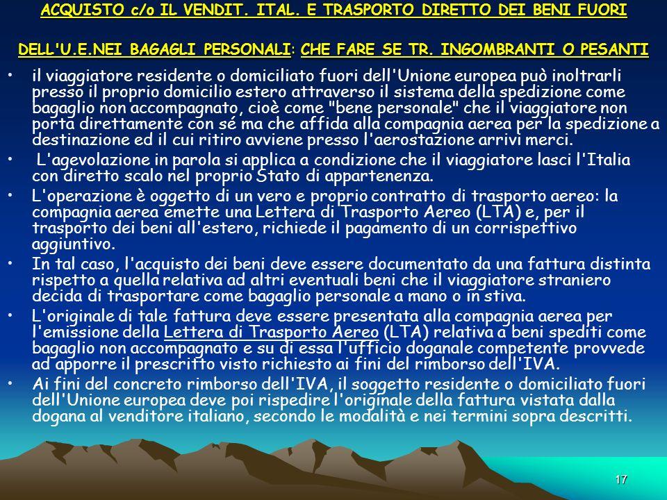ACQUISTO c/o IL VENDIT. ITAL. E TRASPORTO DIRETTO DEI BENI FUORI DELL U.E.NEI BAGAGLI PERSONALI: CHE FARE SE TR. INGOMBRANTI O PESANTI