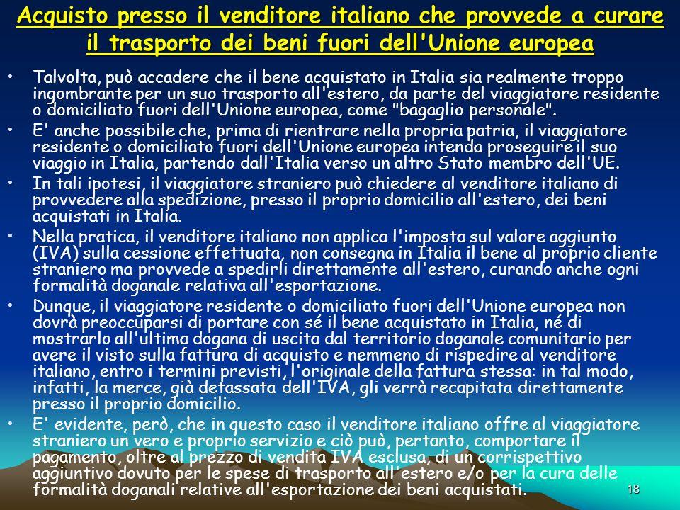 Acquisto presso il venditore italiano che provvede a curare il trasporto dei beni fuori dell Unione europea