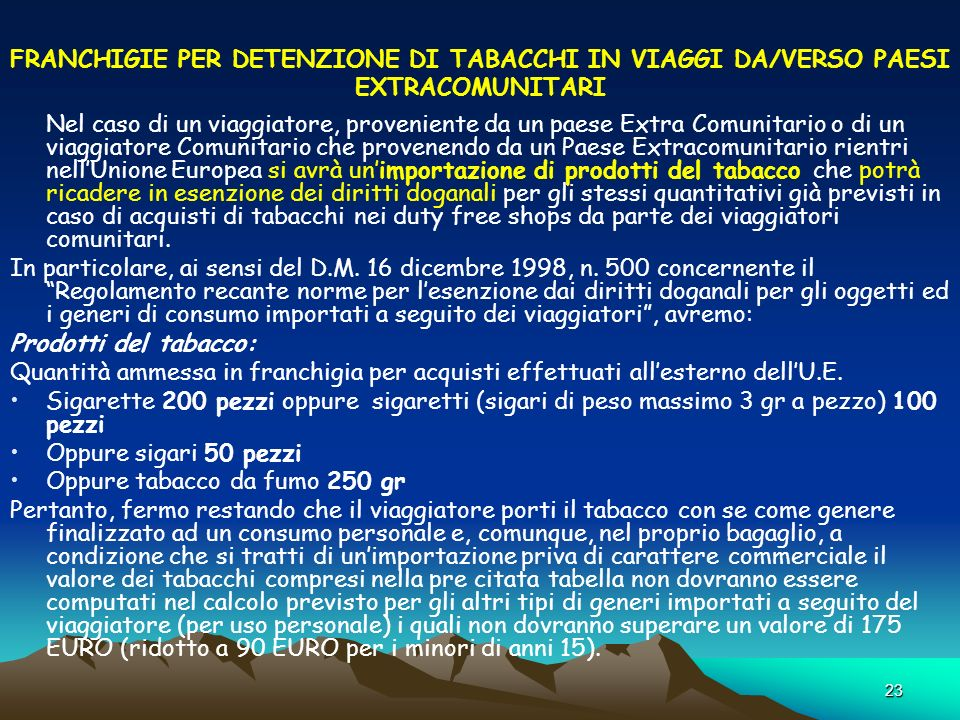 FRANCHIGIE PER DETENZIONE DI TABACCHI IN VIAGGI DA/VERSO PAESI EXTRACOMUNITARI