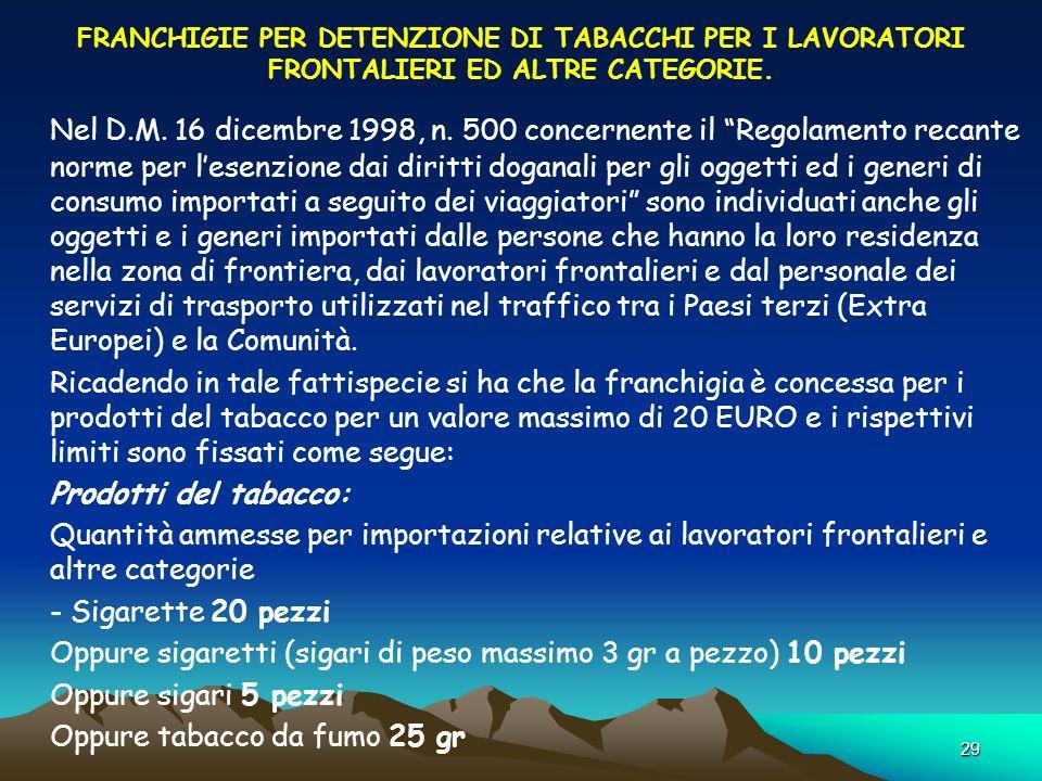 FRANCHIGIE PER DETENZIONE DI TABACCHI PER I LAVORATORI FRONTALIERI ED ALTRE CATEGORIE.