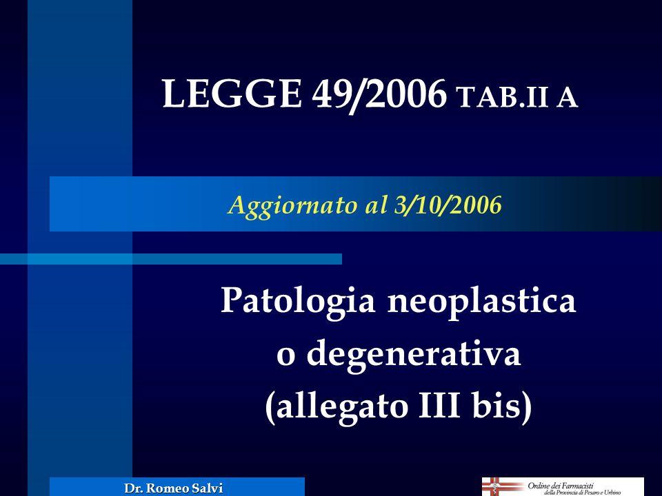 Patologia neoplastica o degenerativa (allegato III bis)