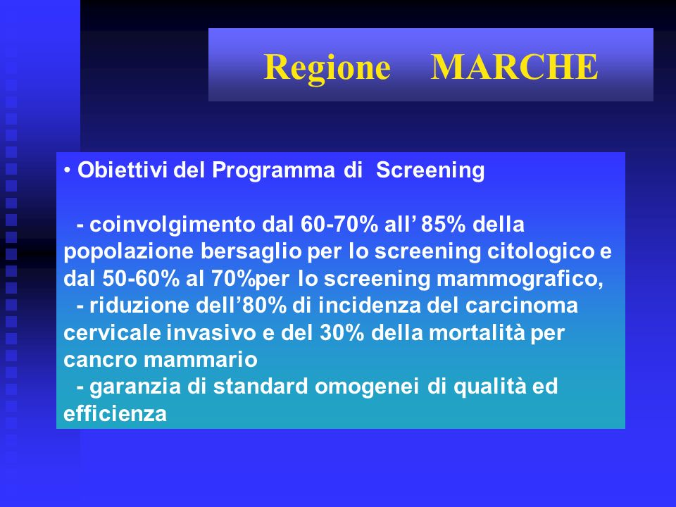 Regione MARCHE Obiettivi del Programma di Screening