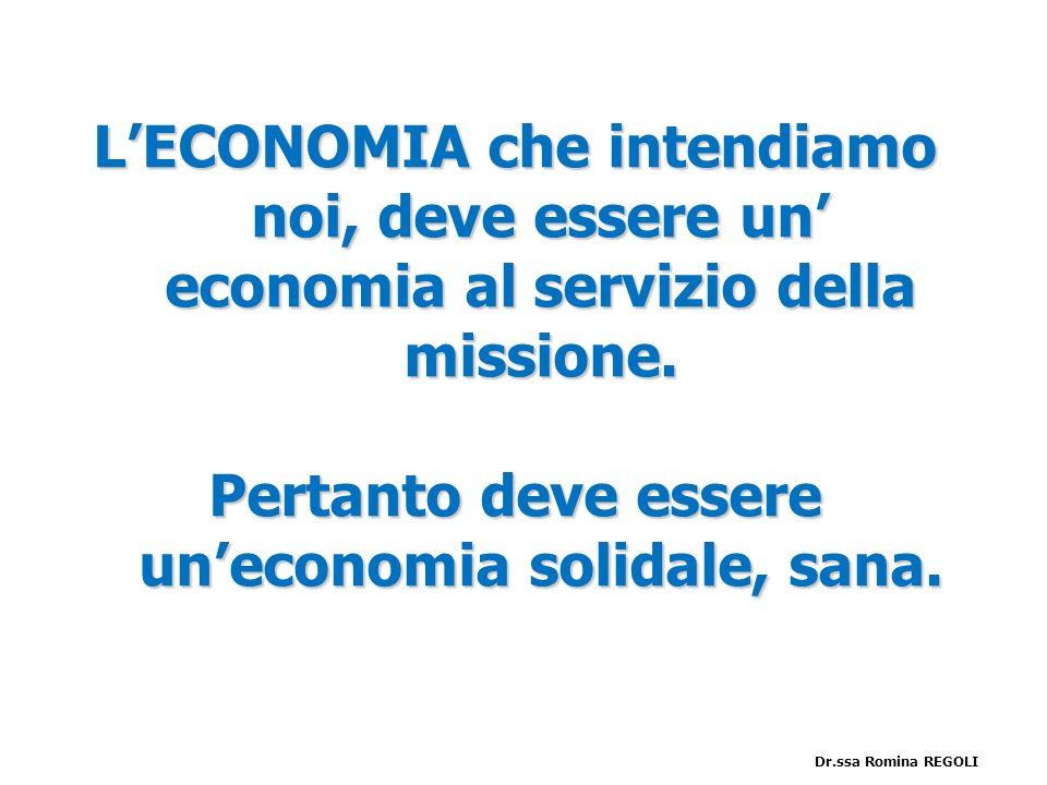 Pertanto deve essere un'economia solidale, sana.