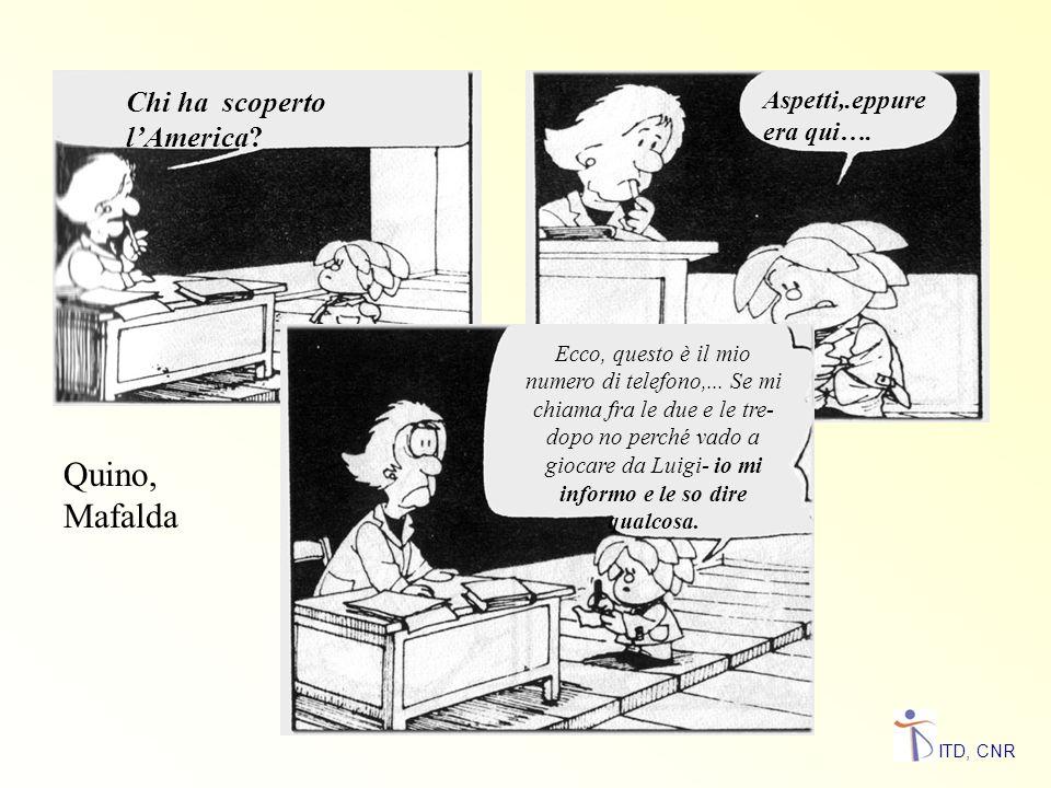 Quino, Mafalda Chi ha scoperto l'America Aspetti,.eppure era qui….