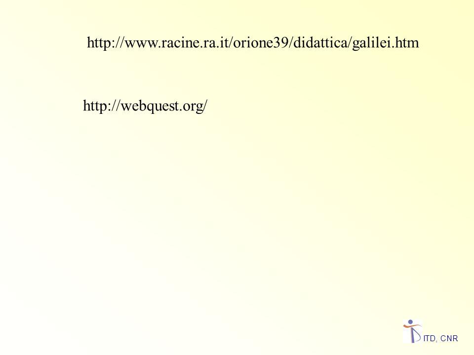 http://www.racine.ra.it/orione39/didattica/galilei.htm http://webquest.org/