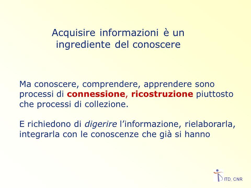 Acquisire informazioni è un ingrediente del conoscere