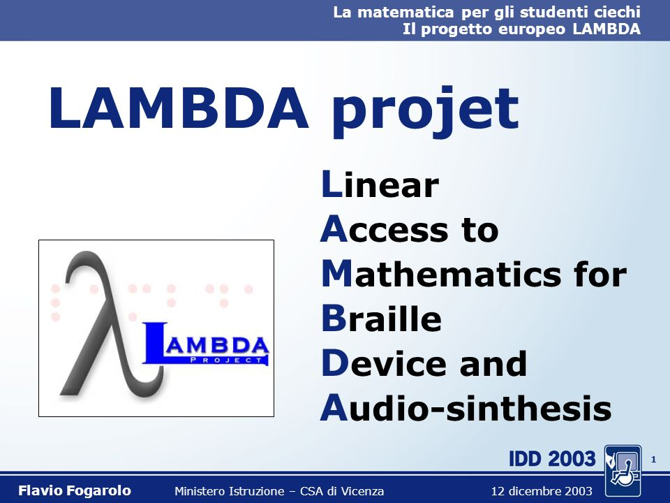 LAMBDA projet Linear Access to Mathematics for Braille Device and Audio-sinthesis