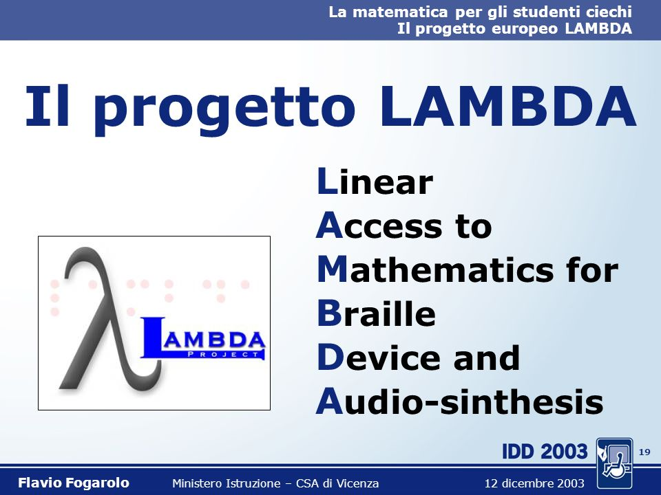 Il progetto LAMBDA Linear Access to Mathematics for Braille Device and Audio-sinthesis