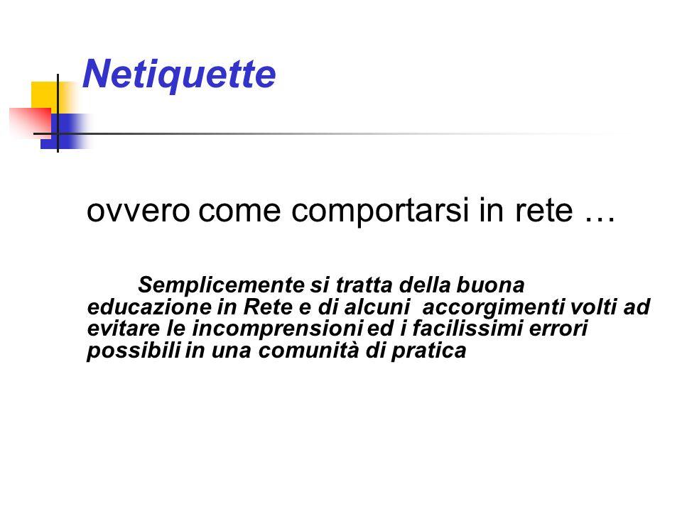 Netiquette ovvero come comportarsi in rete …