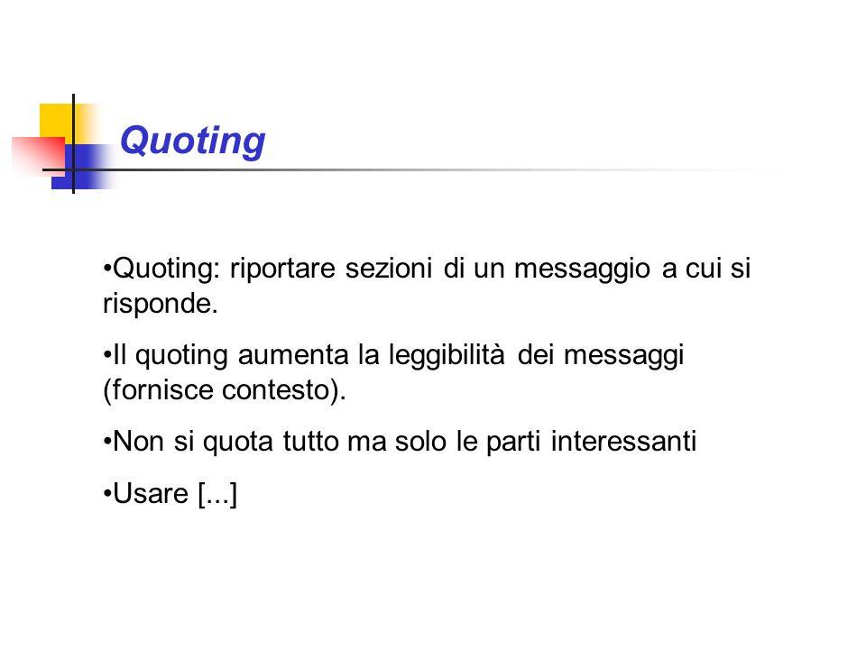 Quoting Quoting: riportare sezioni di un messaggio a cui si risponde.