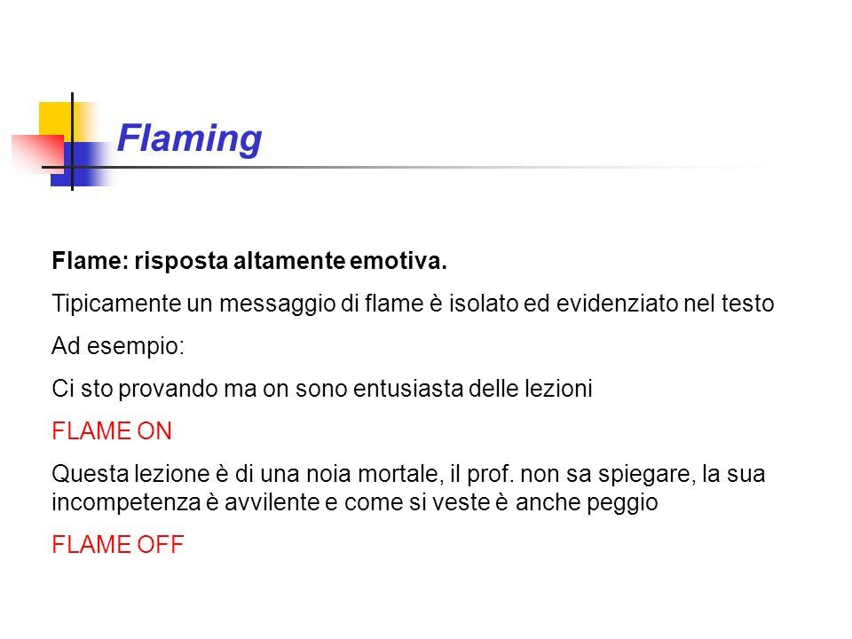 Flaming Flame: risposta altamente emotiva.