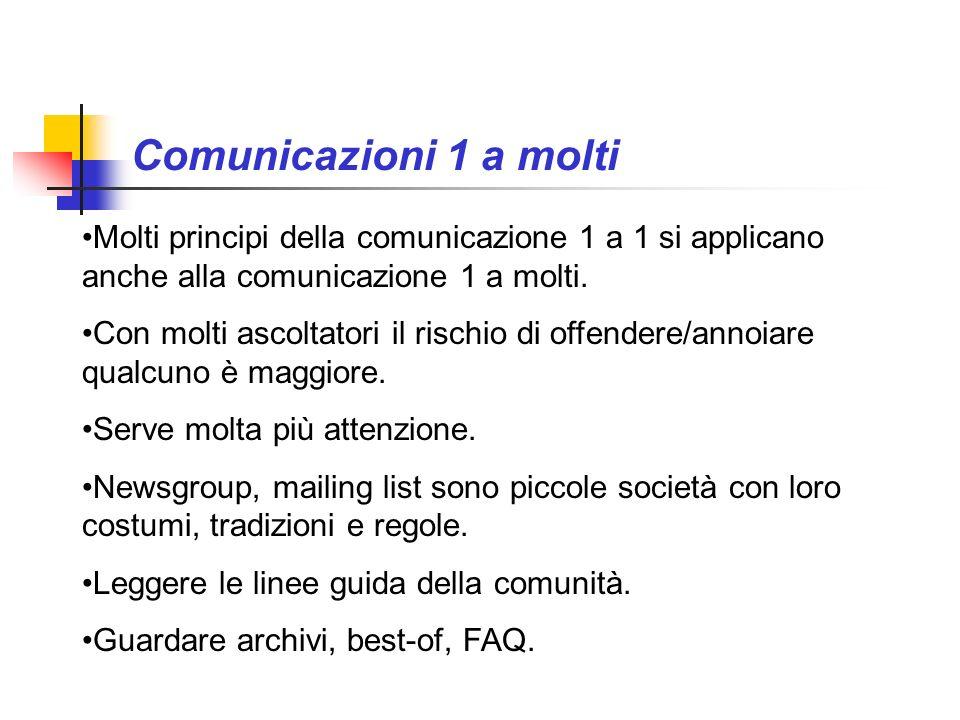 Comunicazioni 1 a molti Molti principi della comunicazione 1 a 1 si applicano anche alla comunicazione 1 a molti.