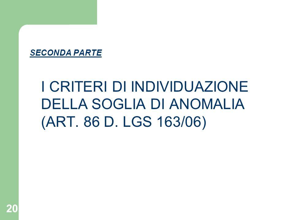 SECONDA PARTE I CRITERI DI INDIVIDUAZIONE DELLA SOGLIA DI ANOMALIA (ART. 86 D. LGS 163/06)