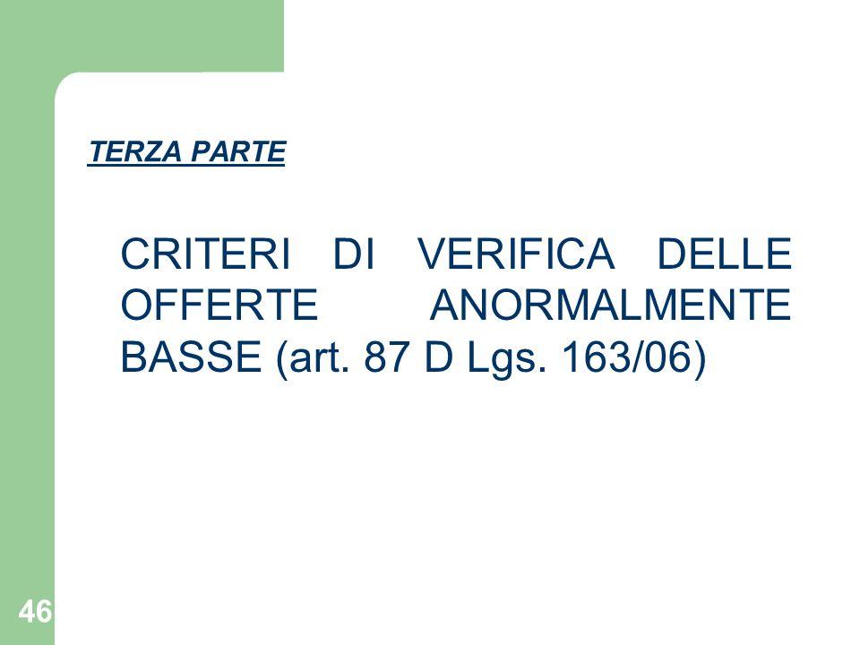 TERZA PARTE CRITERI DI VERIFICA DELLE OFFERTE ANORMALMENTE BASSE (art. 87 D Lgs. 163/06)