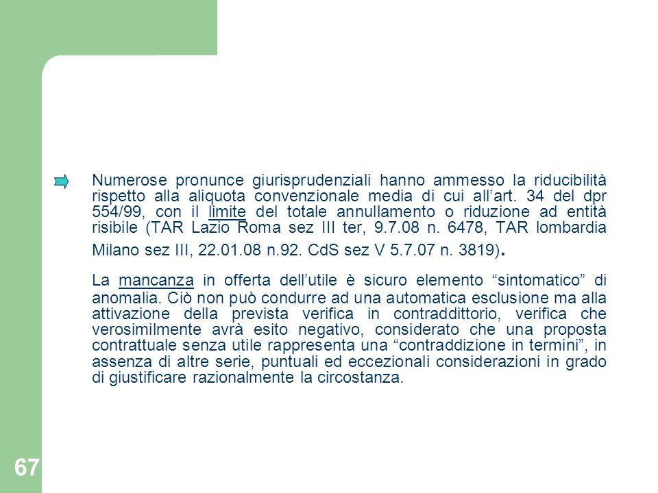 Numerose pronunce giurisprudenziali hanno ammesso la riducibilità rispetto alla aliquota convenzionale media di cui all'art. 34 del dpr 554/99, con il limite del totale annullamento o riduzione ad entità risibile (TAR Lazio Roma sez III ter, 9.7.08 n. 6478, TAR lombardia Milano sez III, 22.01.08 n.92. CdS sez V 5.7.07 n. 3819).