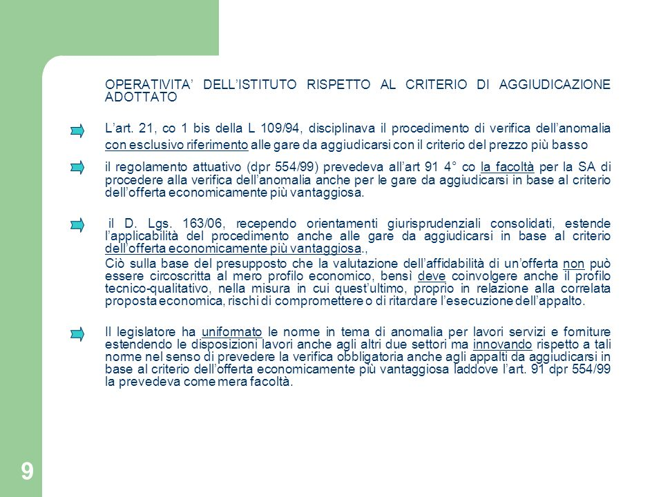 OPERATIVITA' DELL'ISTITUTO RISPETTO AL CRITERIO DI AGGIUDICAZIONE ADOTTATO