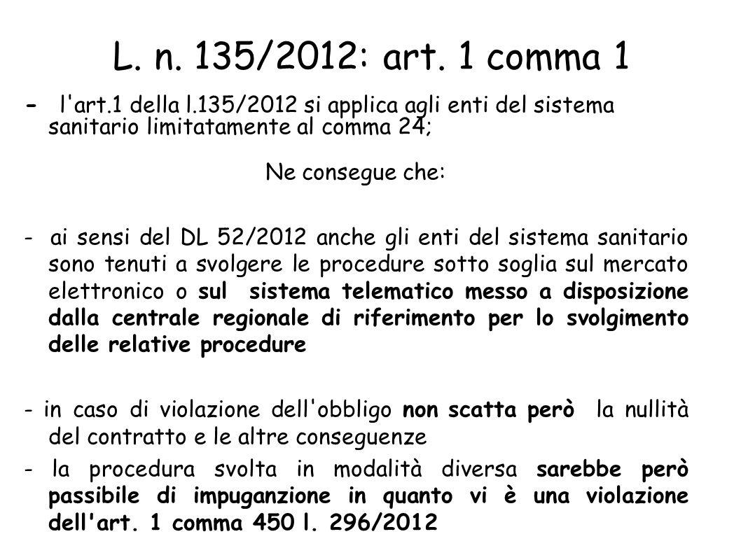 L. n. 135/2012: art. 1 comma 1 - l art.1 della l.135/2012 si applica agli enti del sistema sanitario limitatamente al comma 24;
