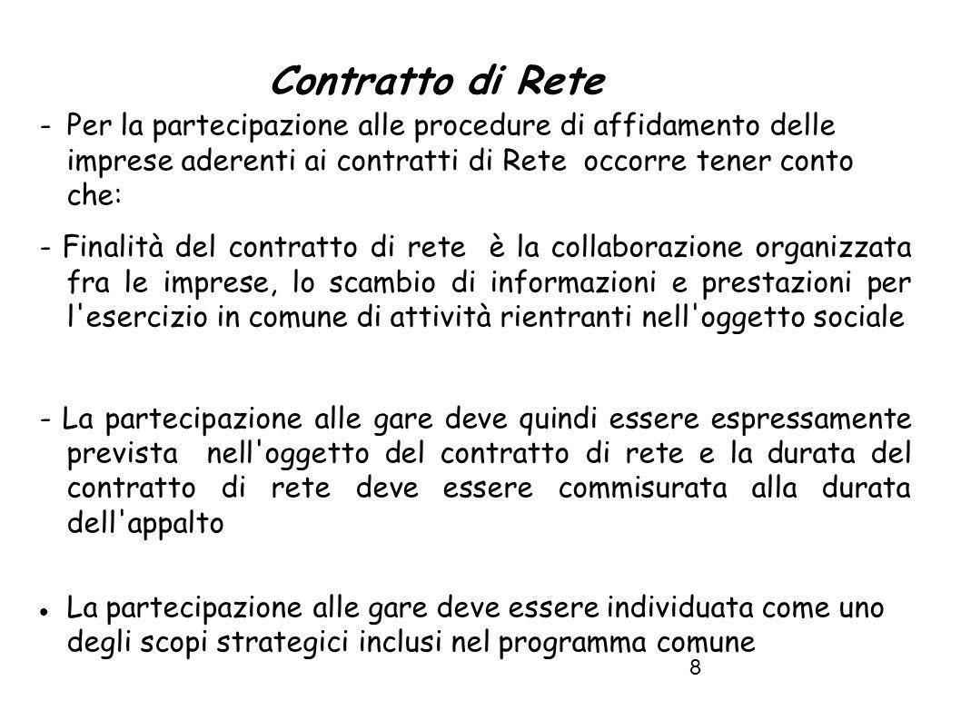 Contratto di Rete - Per la partecipazione alle procedure di affidamento delle imprese aderenti ai contratti di Rete occorre tener conto che: