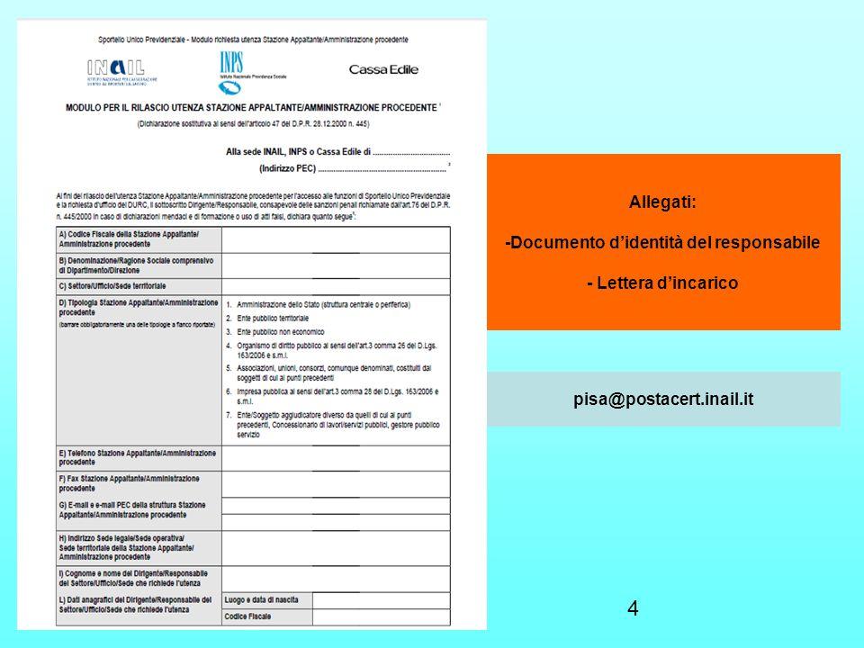 Allegati: -Documento d'identità del responsabile - Lettera d'incarico