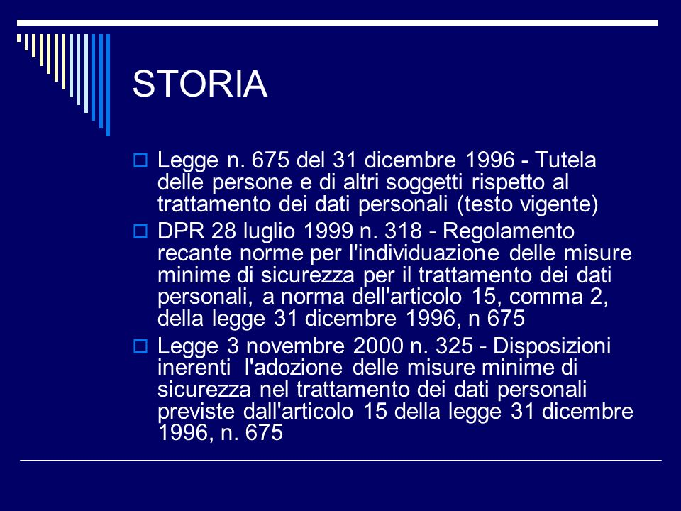 STORIA Legge n. 675 del 31 dicembre 1996 - Tutela delle persone e di altri soggetti rispetto al trattamento dei dati personali (testo vigente)