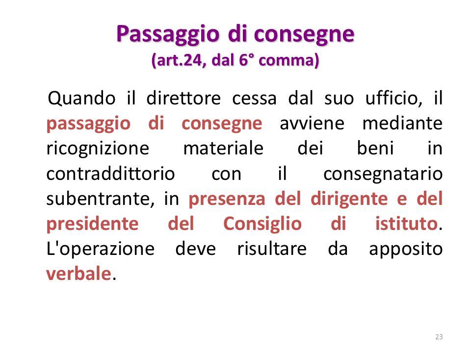 Passaggio di consegne (art.24, dal 6° comma)