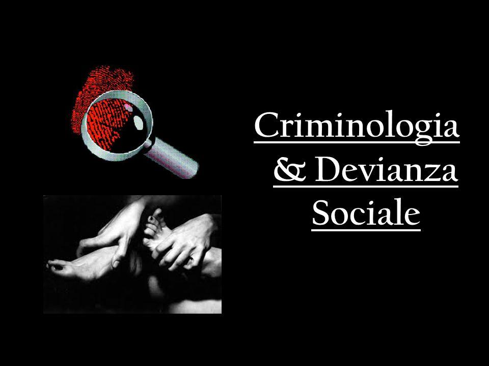 Criminologia & Devianza Sociale