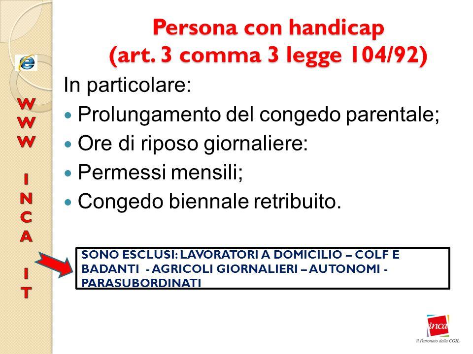 Persona con handicap (art. 3 comma 3 legge 104/92)