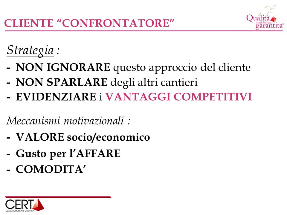 Strategia : CLIENTE CONFRONTATORE