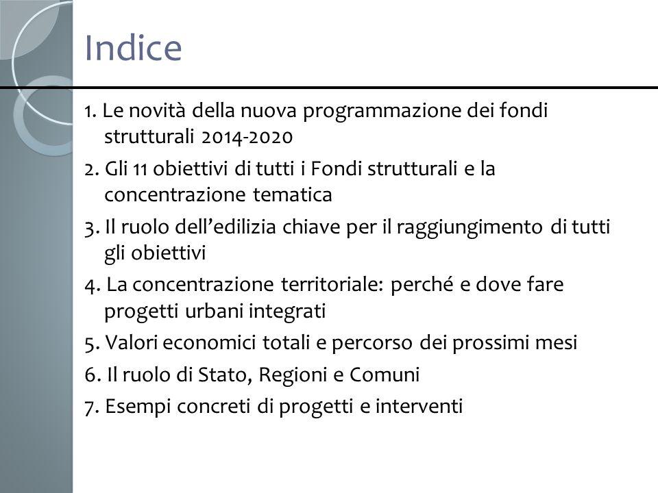 Indice 1. Le novità della nuova programmazione dei fondi strutturali 2014-2020.