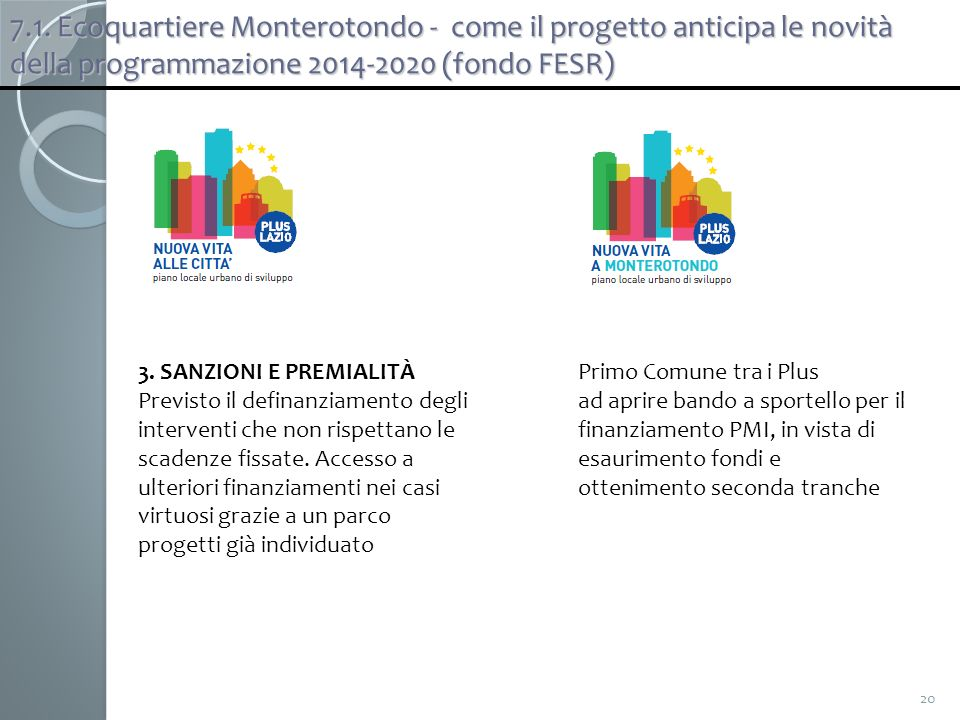 7.1. Ecoquartiere Monterotondo - come il progetto anticipa le novità della programmazione 2014-2020 (fondo FESR)