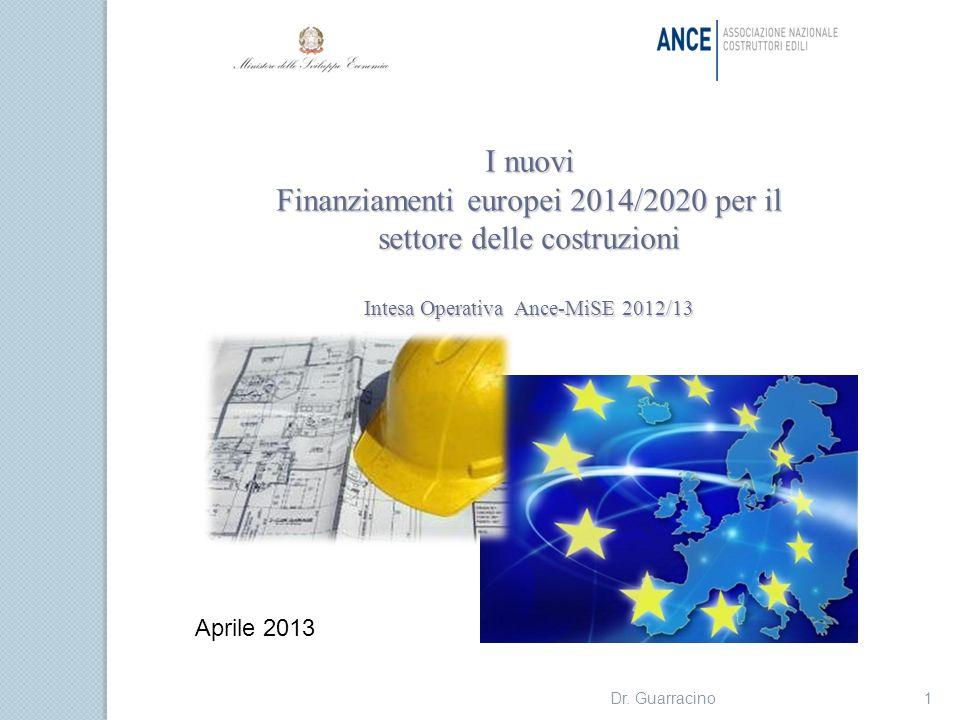 I nuovi Finanziamenti europei 2014/2020 per il settore delle costruzioni Intesa Operativa Ance-MiSE 2012/13