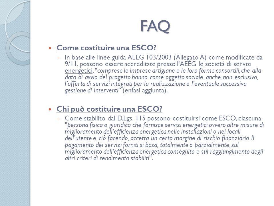 FAQ Come costituire una ESCO Chi può costituire una ESCO