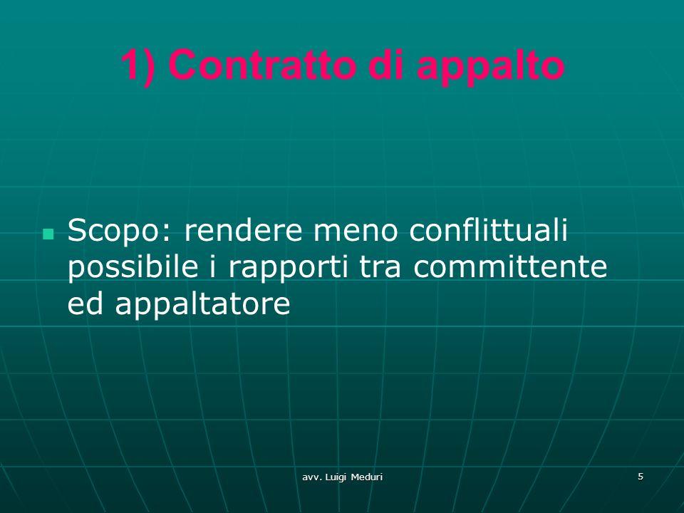 1) Contratto di appalto Scopo: rendere meno conflittuali possibile i rapporti tra committente ed appaltatore.