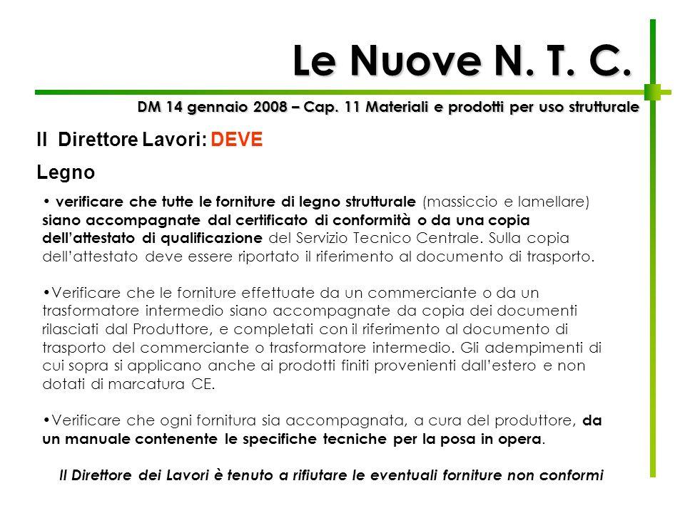 Le Nuove N. T. C. Il Direttore Lavori: DEVE Legno