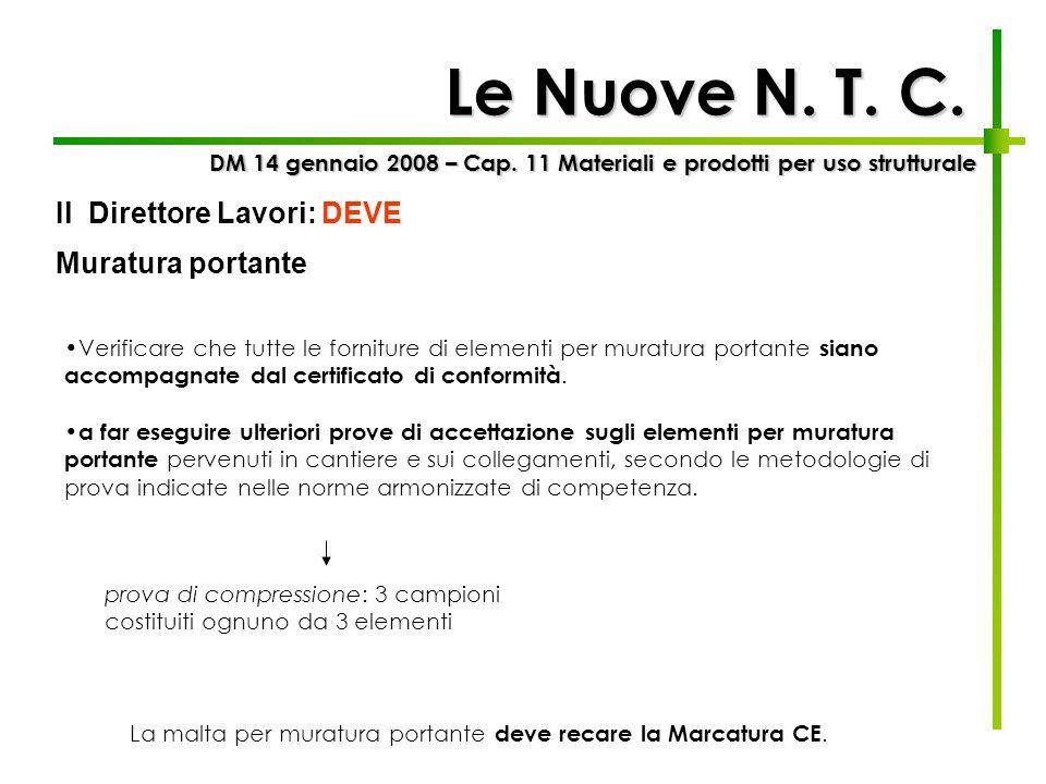 Le Nuove N. T. C. Il Direttore Lavori: DEVE Muratura portante
