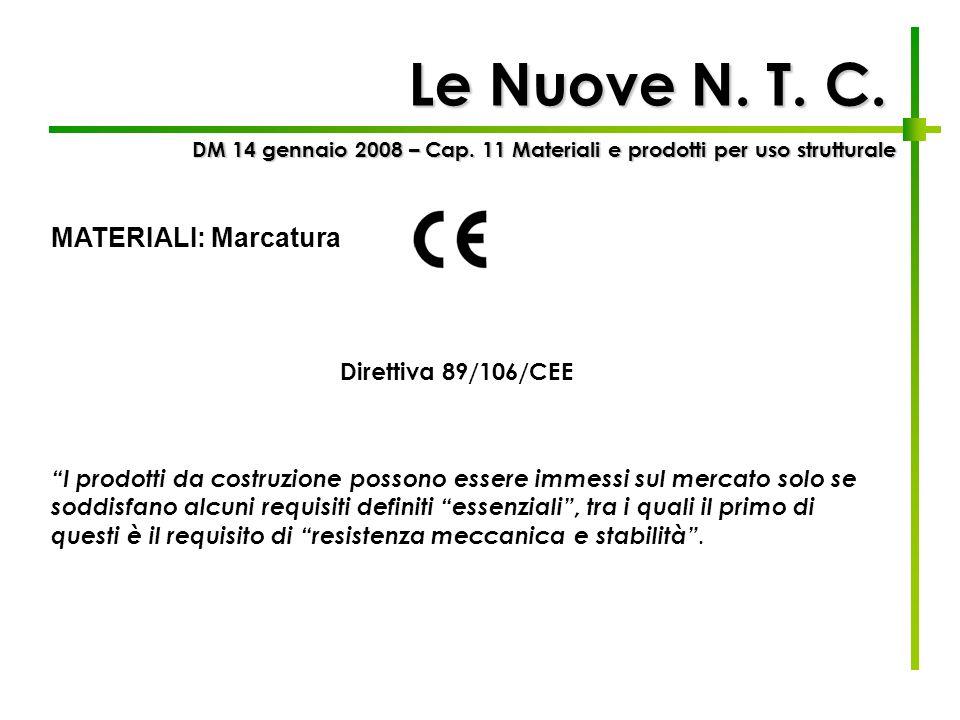 Le Nuove N. T. C. MATERIALI: Marcatura Direttiva 89/106/CEE