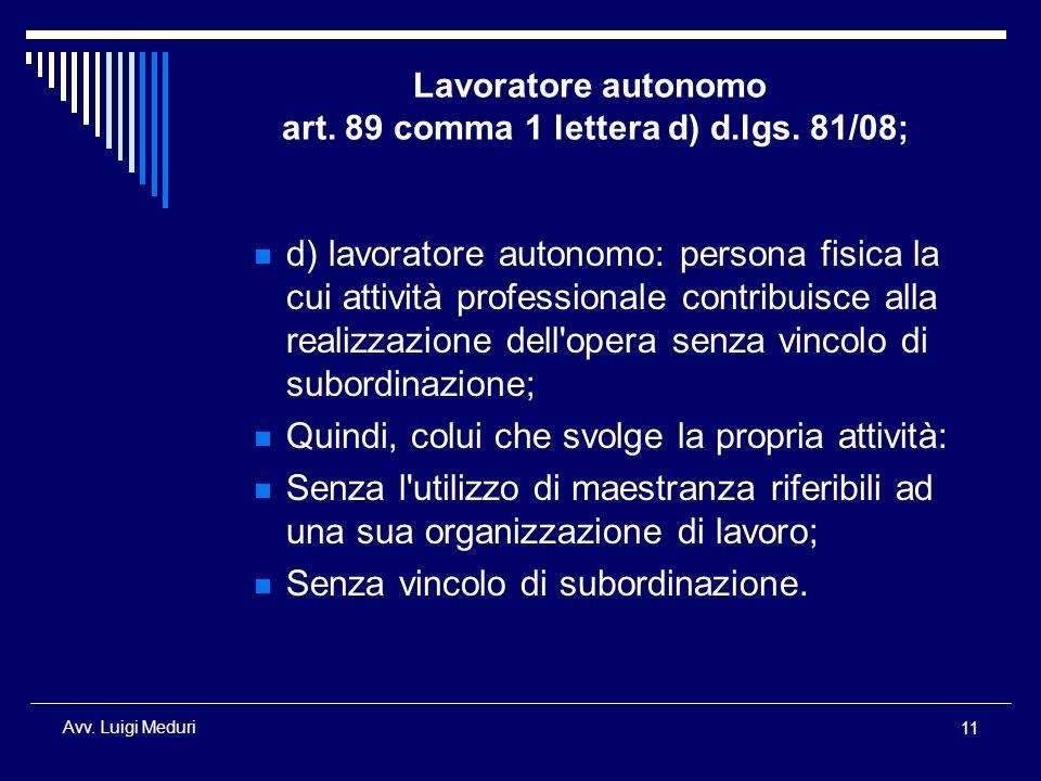 Lavoratore autonomo art. 89 comma 1 lettera d) d.lgs. 81/08;