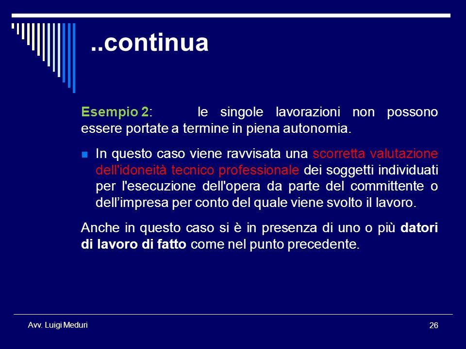 ..continua Esempio 2: le singole lavorazioni non possono essere portate a termine in piena autonomia.