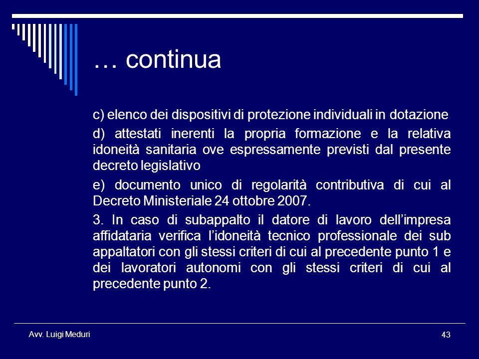 … continua c) elenco dei dispositivi di protezione individuali in dotazione.
