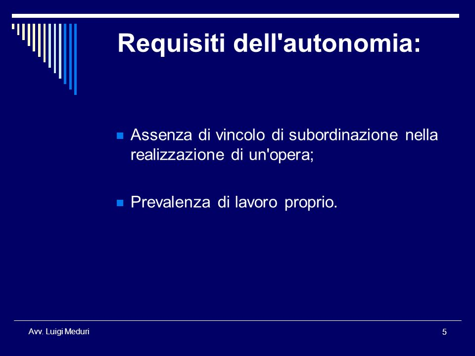 Requisiti dell autonomia: