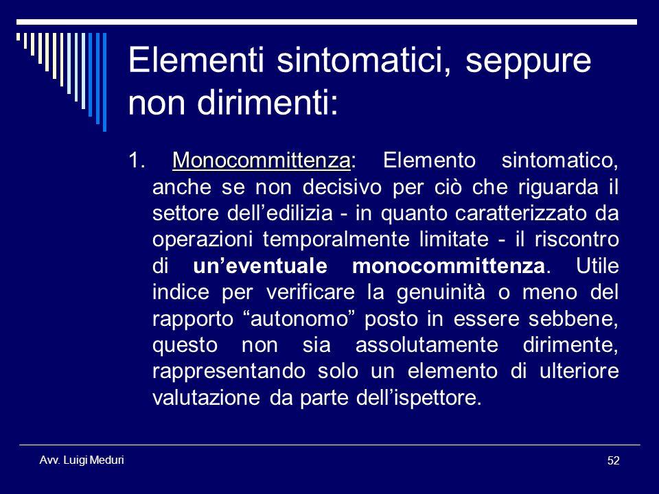 Elementi sintomatici, seppure non dirimenti: