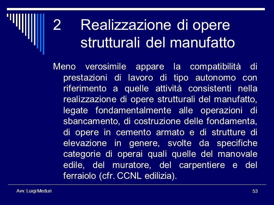 2 Realizzazione di opere strutturali del manufatto