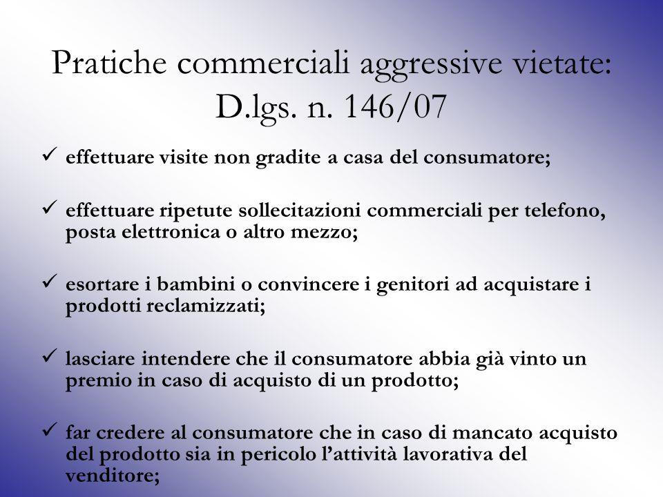 Pratiche commerciali aggressive vietate: D.lgs. n. 146/07