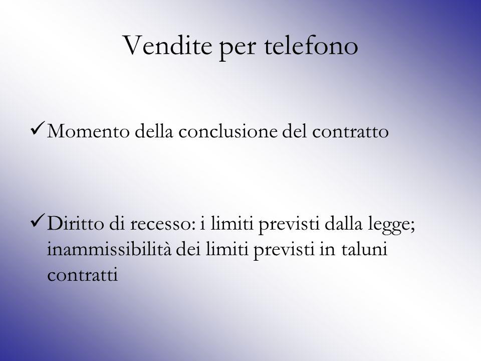Vendite per telefono Momento della conclusione del contratto