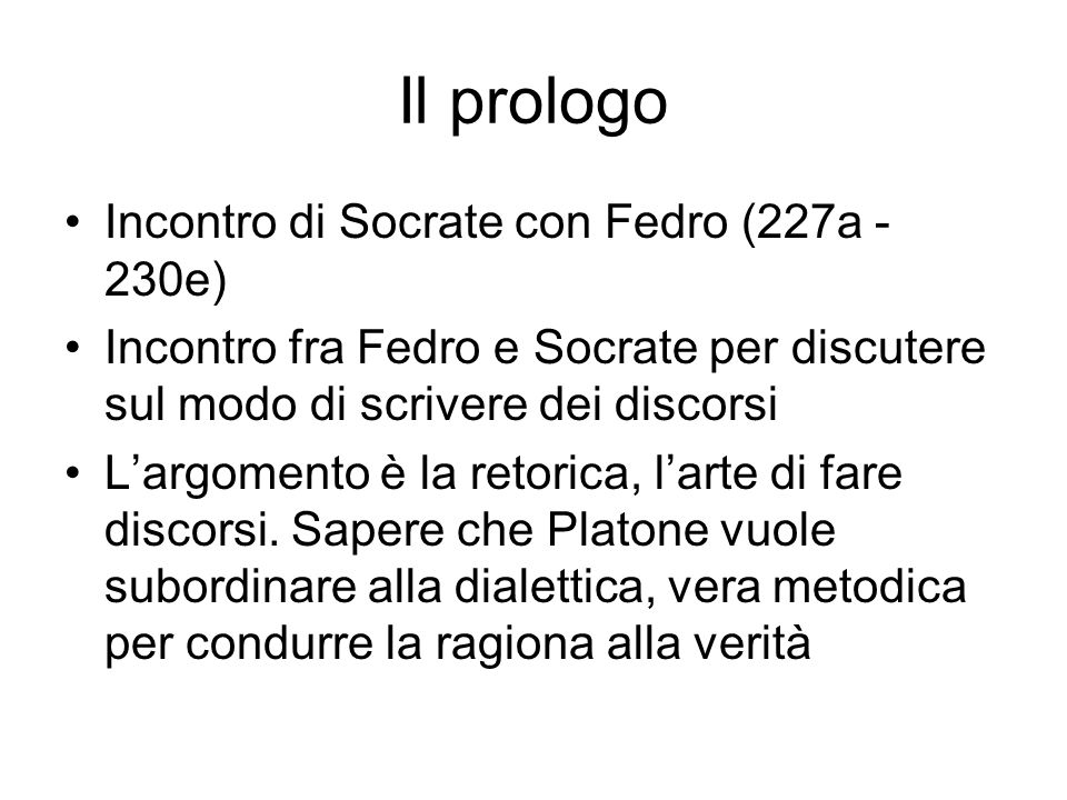 Il prologo Incontro di Socrate con Fedro (227a -230e)