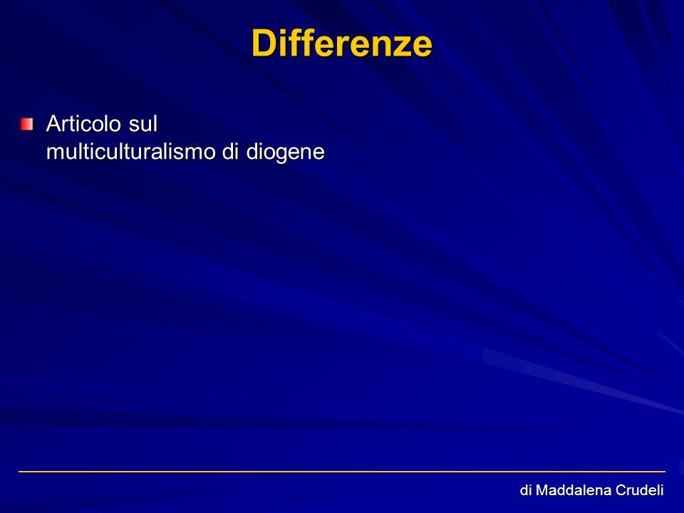 Differenze Articolo sul multiculturalismo di diogene