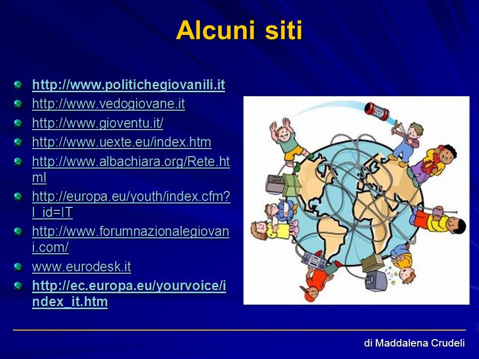 Alcuni siti http://www.politichegiovanili.it http://www.vedogiovane.it