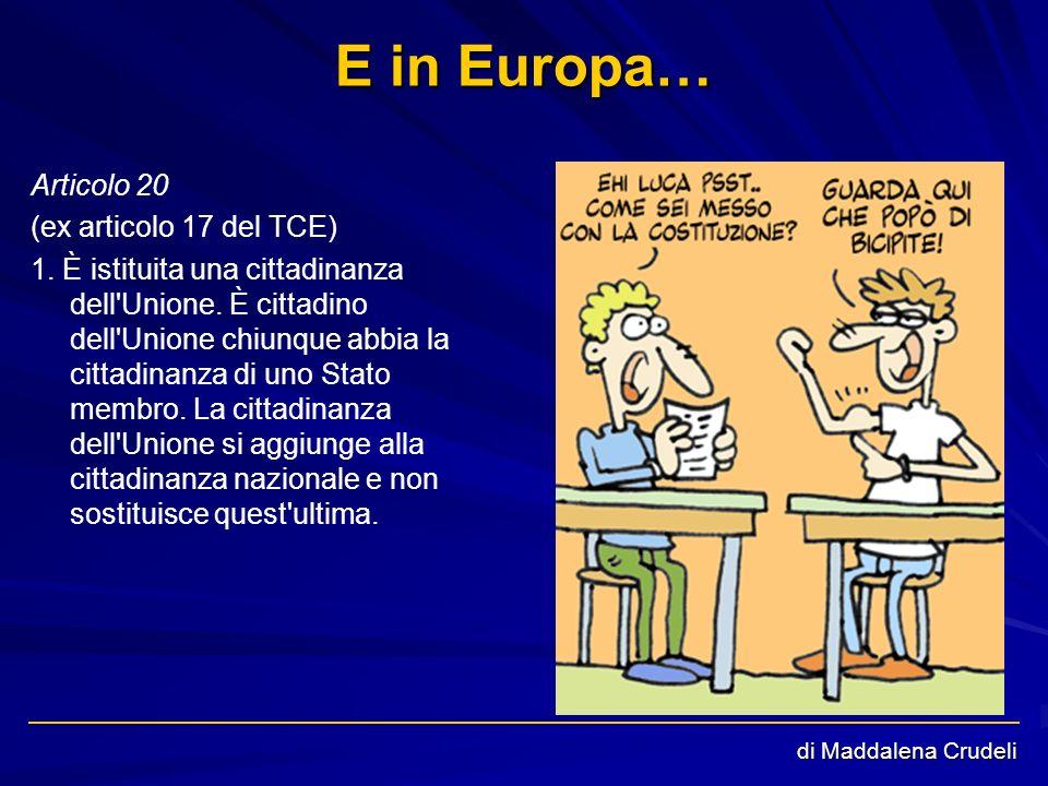 E in Europa… Articolo 20 (ex articolo 17 del TCE)